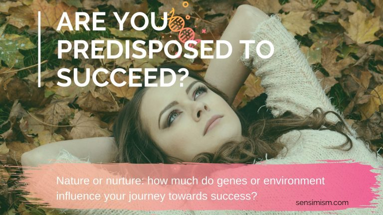 Nature or nurture: Do some have a predisposition for success whilst others don't?