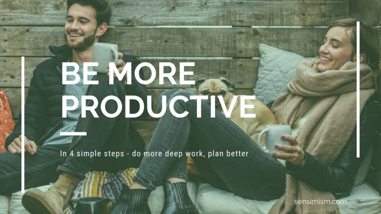 How to be more productive: get more -right- things done – 4 everyday steps