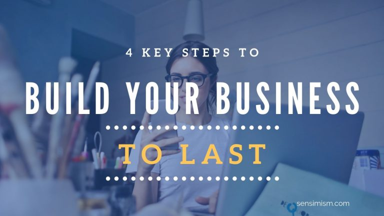 How to start a business that lasts in 4 key steps