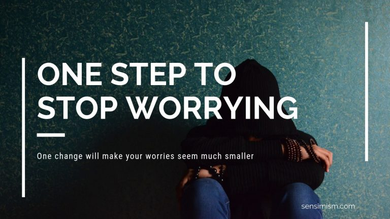 One change will make your worries seem much smaller: How to stop worrying