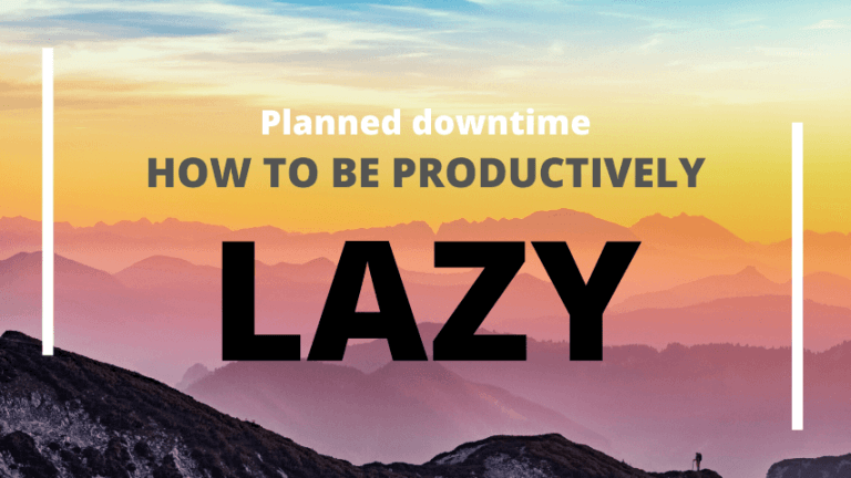 Productive laziness: creative whirlwind – activate it at the right time