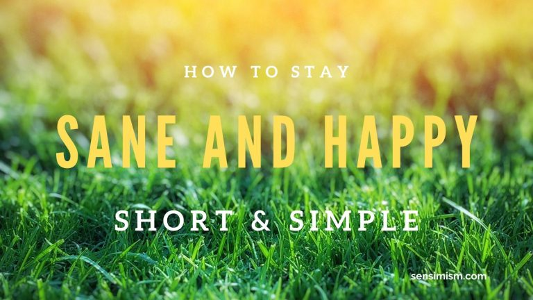 How to stay sane and happy – in bullet points – if you prefer short and to the point writing :)